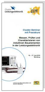 Cluster-Seminar: Messen, Prüfen und Charakterisieren von induktiven Bauelementen in der Leistungselektronik